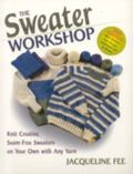 Sweater Workshop Knit Creative, Seam-Free Sweaters on Your Own With Any Yarn