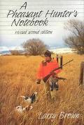 Pheasant Hunter's Notebook