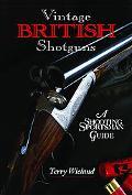 Vintage British Shotguns: A Shooting Sportsman Guide