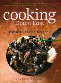 Cooking down East, 2nd Edition : Favorite Maine Recipes, with New Recipe Notes by Top Maine ...