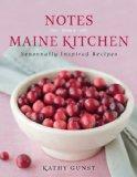 Notes from a Maine Kitchen: Seasonally Inspired Recipes
