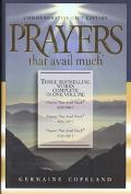 Prayers That Avail Much Three Bestselling Works Complete In One Volume, 25th Anniversary Com...