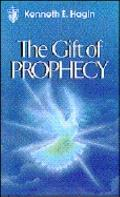 Gift of Prophecy - Kenneth E. Hagin - Paperback