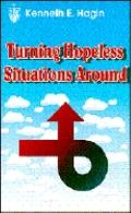 Turning Hopeless Situations Around - Kenneth E. Hagin - Paperback