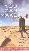 You Can Make It!: Winning in Troubled Times