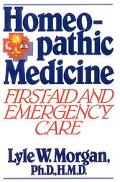 Homeopathic Medicine First-Aid and Emergency Care