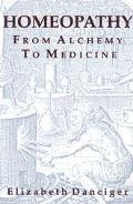 Homeopathy From Alchemy to Medicine