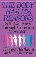 Body Has Its Reasons Self Awareness Through Conscious Movement