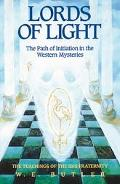 Lords of Light The Path of Initiation in the Western Mysteries  The Teachings of the Ibis Fr...