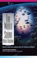 World Is Sound Nada Brahma Music and the Landscape of Consciousness