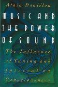 Music and the Power of Sound The Influence of Tuning and Interval on Consciousness