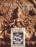Myths and Gods of India The Classic Work on Hindu Polytheism from the Princeton Bollingen Se...
