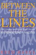 Between the Lines Understanding Yourself and Others Through Handwriting Analysis