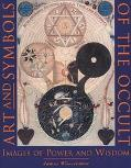 Art and Symbols of the Occult Images of Power and Wisdom