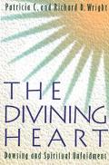 Divining Heart Dowsing and Spiritual Unfoldment