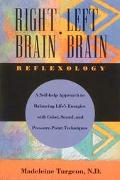 Right Brain Left Brain Reflexology  A Self-Help Approach to Balancing Life's Energies With C...