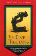 Five Tibetans Five Dynamic Exercises for Health, Energy, and Personal Power