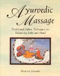 Ayurvedic Massage Traditional Indian Techniques for Balancing Body and Mind
