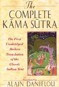 Complete Kama Sutra The First Unabridged Modern Translation of the Classic Indian Text