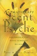 Aromatherapy Scent and Psyche  Using Essential Oils for Physical and Emotional Well-Being
