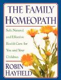 Family Homeopath Safe, Natural, and Effective Health Care for You and Your Children