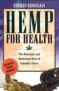 Hemp for Health The Medicinal and Nutritional Uses of Cannabis Sativa