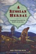 Russian Herbal Traditional Remedies for Health and Healing