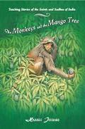 Monkeys and the Mango Tree Teaching Stories of the Saints and Sadhus of India