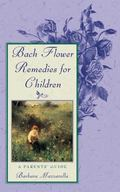 Bach Flower Remedies for Children A Parents' Guide