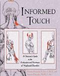 Informed Touch A Clinician's Guide to the Evaluation and Treatment of Myofascial Disorders
