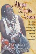 African Spirits Speak A Woman's Journey into the Healing Tradition of the Sangoma