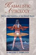 Kabbalistic Astrology The Sacred Tradition of the Hebrew Sages