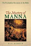 Mystery of Manna The Psychedelic Sacrament of the Bible