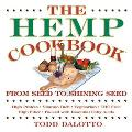 Hemp Cookbook From Seed to Shining Seed