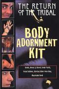Return of the Tribal Body Adornment Kit