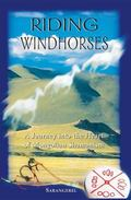 Riding Windhorses A Journey into the Heart of Mongolian Shamanism