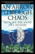 Arrow Through Chaos How We See into the Future