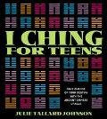 I Ching for Teens Take Charge of Your Destiny With the Ancient Chinese Oracle
