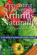 Preventing and Reversing Arthritis Naturally The Untold Story