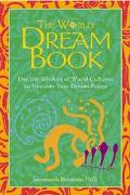 World Dream Book Use the Wisdom of World Cultures to Uncover Your Dream Power