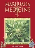 Marijuana Medicine A World Tour of the Healing and Visionary Powers of Cannabis