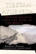 Tibetan Ayurveda Health Secrets from the Roof of the World