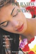 Ayurveda for Women A Guide to Vitality and Health