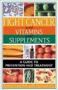 Fight Cancer With Vitamins and Supplements A Guide to Prevention and Treatment