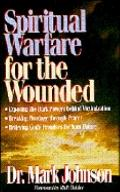 Spiritual Warfare for the Wounded