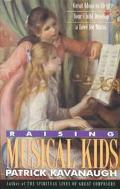 Raising Musical Kids - Patrick Kavanaugh - Paperback