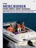 Clymer Mercruiser Stern Drive Shop Manual  1995-1997 Alpha One, Bravo One, Bravo Two & Bravo...