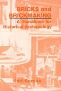 Bricks and Brickmaking A Handbook for Historical Archaeology