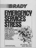 Emergency Services Stress Guidelines for Preserving the Health and Careers of Emergency Serv...