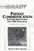Patient Communication for First Responders and Ems Personnel The First Hour of Trauma